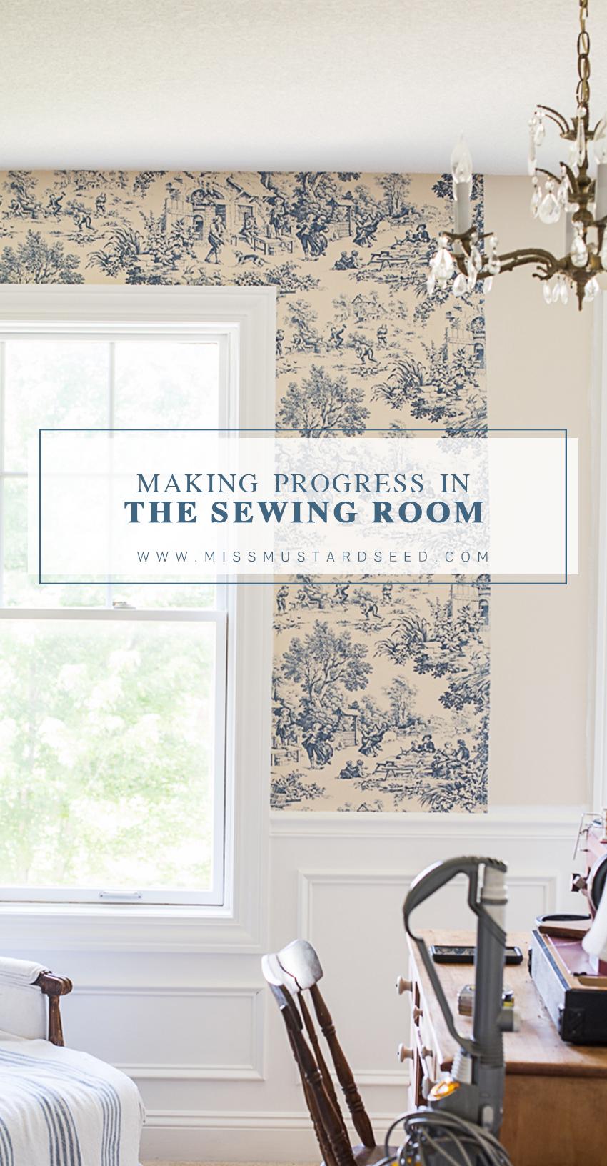 making progress in the sewing room | www.missmustardseed.com | miss mustard seed