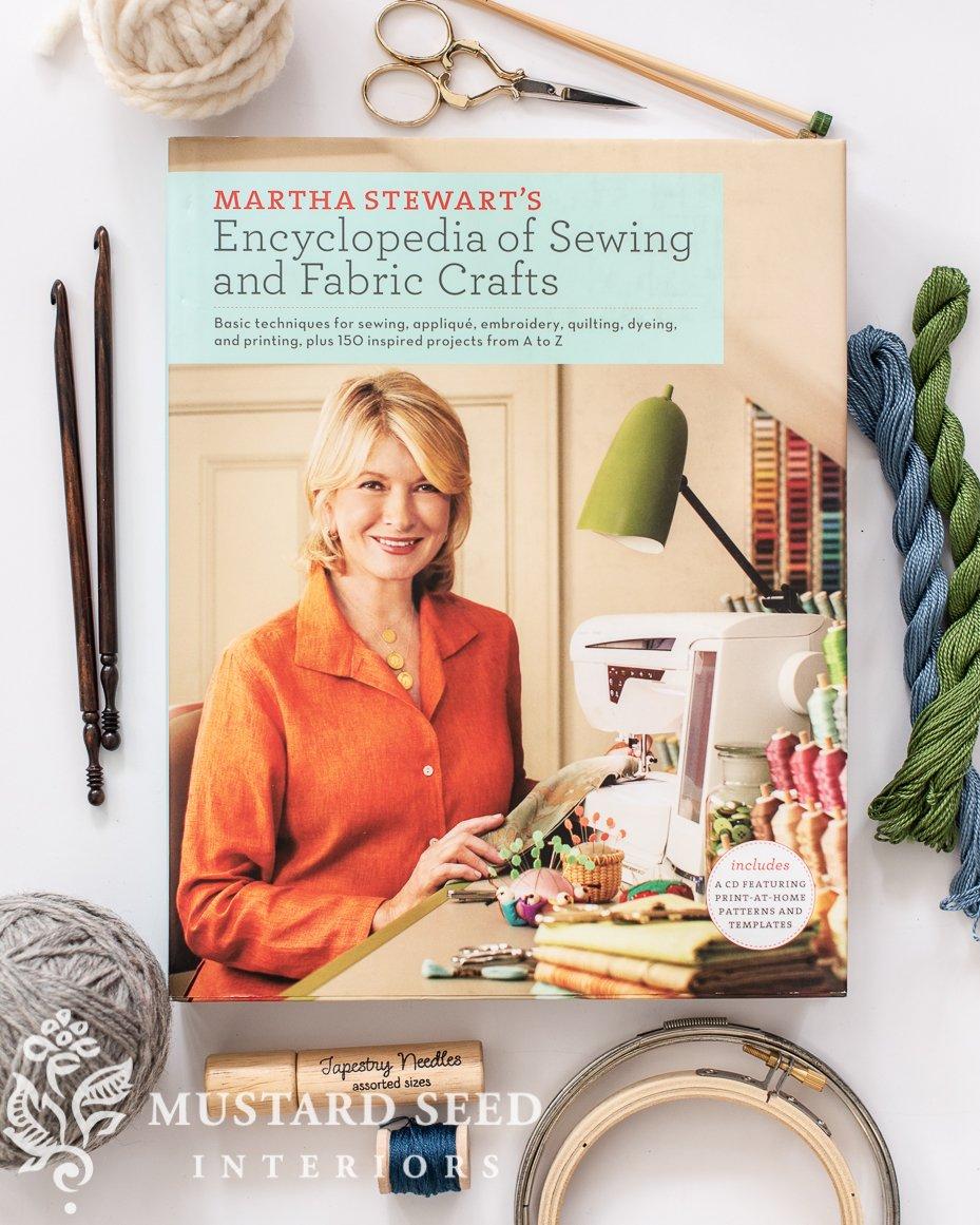 martha stewart's encyclopedia of sewing & fabric crafts | miss mustard seed