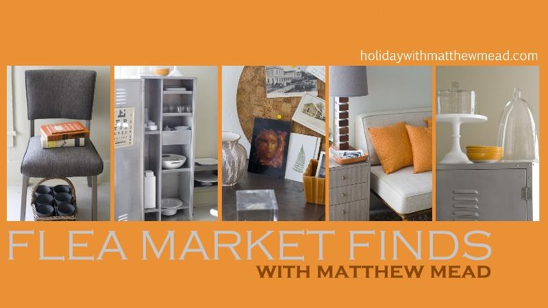 Flea Market Finds with Matthew Mead